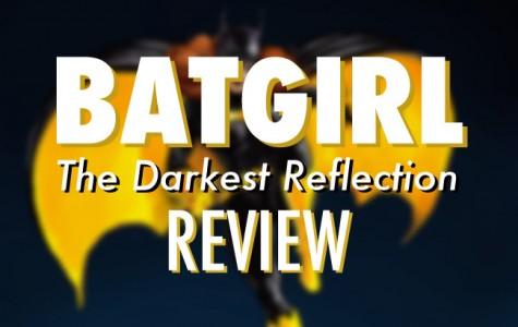 Batgirl Volume 1: The Darkest Reflection Review